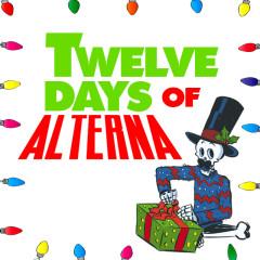 Twelve Days of Alterna